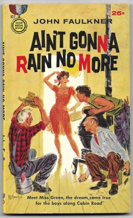 AIN'T GONNA RAIN NO MORE. John Faulkner