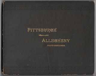 PITTSBURGH AND ALLEGHENY, PHOTOGRAVURES