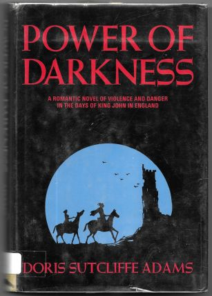 POWER OF DARKNESS. Doris Sutcliffe Adams
