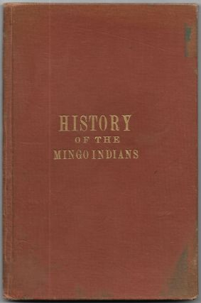 MONUMENT TO AND HISTORY OF THE MINGO INDIANS. William Cobb, Andrew Price, Hu Maxwell