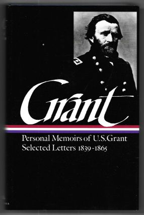 MEMOIRS AND SELECTED LETTERS, Ulysses S. Grant