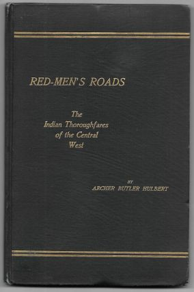 RED-MEN'S ROADS, Archer Butler Hulbert