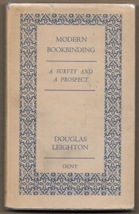 MODERN BOOKBINDING, A SURVEY AND A PROSPECT, Douglas Leighton