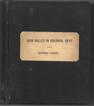 THE OHIO VALLEY IN COLONIAL DAYS. Berthold Fernow