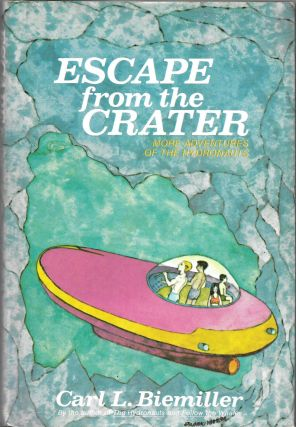 ESCAPE FROM THE CRATER, Carl L. Biemiller