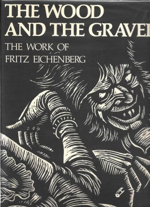 THE WOOD AND THE GRAVER, Fritz Eichenberg
