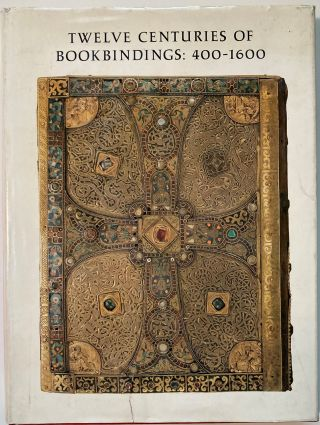 TWELVE CENTURIES OF BOOKBINDINGS, 400 - 1600. Paul Needham