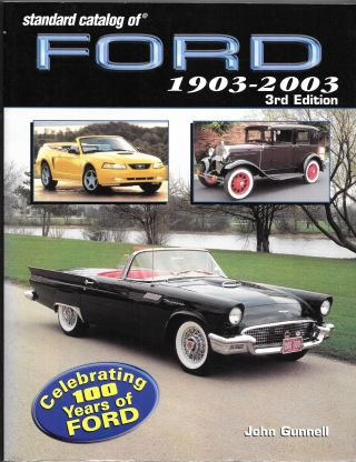 STANDARD CATALOG OF FORD 1903-2003. John Gunnell